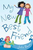 MY NEW BEST FRIEND by Julie Bowe