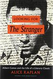 LOOKING FOR <i>THE STRANGER</i> by Alice Kaplan