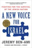 A NEW VOICE FOR ISRAEL by Jeremy Ben-Ami