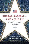 BURQAS, BASEBALL, AND APPLE PIE by Ranya Tabari Idliby