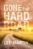 GONE THE HARD ROAD
