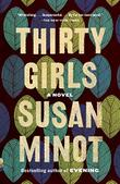 THIRTY GIRLS by Susan Minot