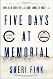 FIVE DAYS AT MEMORIAL by Sheri Fink