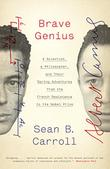 BRAVE GENIUS by Sean B. Carroll
