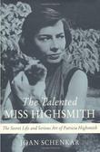 THE TALENTED MISS HIGHSMITH by Joan Schenkar