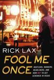 FOOL ME ONCE by Rick Lax