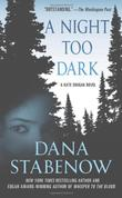 A NIGHT TOO DARK by Dana Stabenow