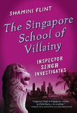 THE SINGAPORE SCHOOL OF VILLAINY