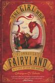 Cover art for THE GIRL WHO CIRCUMNAVIGATED FAIRYLAND IN A SHIP OF HER OWN MAKING