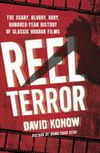 REEL TERROR by David Konow