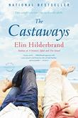 THE CASTAWAYS  by Elin Hilderbrand