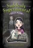 SUDDENLY SUPERNATURAL by Elizabeth Cody Kimmel