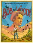 WHEN BOB MET WOODY by Gary Golio