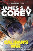 CALIBAN'S WAR by James S.A. Corey