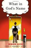 WHAT IN GOD'S NAME by Simon Rich