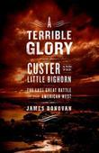 A TERRIBLE GLORY by James Donovan