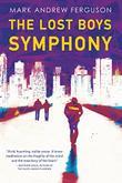 THE LOST BOYS SYMPHONY by Mark Andrew Ferguson