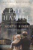 NORTH RIVER by Pete Hamill
