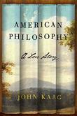 AMERICAN PHILOSOPHY by John Kaag