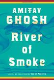 RIVER OF SMOKE by Amitav Ghosh