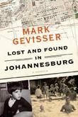 LOST AND FOUND IN JOHANNESBURG by Mark Gevisser