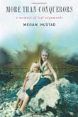 MORE THAN CONQUERORS by Megan Hustad