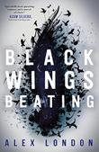 BLACK WINGS BEATING by Alex London