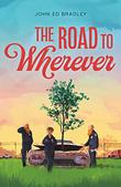 THE ROAD TO WHEREVER