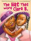 THE HAT THAT WORE CLARA B.  by Melanie Turner-Denstaedt