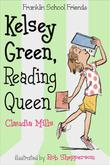 KELSEY GREEN, READING QUEEN by Claudia Mills