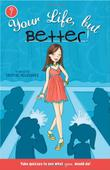 YOUR LIFE, BUT BETTER by Crystal Velasquez