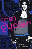 (RE)CYCLER by Lauren McLaughlin