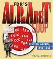 FDR'S ALPHABET SOUP by Tonya Bolden