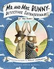 Cover art for MR. AND MRS. BUNNY—DETECTIVES EXTRAORDINAIRE!