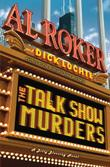 THE TALK SHOW MURDERS by Al Roker