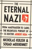 THE ETERNAL NAZI by Nicholas Kulish