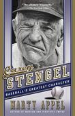 CASEY STENGEL by Marty Appel