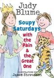 SOUPY SATURDAYS WITH THE PAIN & THE GREAT ONE by Judy Blume