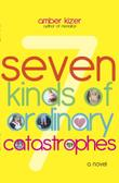 Cover art for SEVEN KINDS OF ORDINARY CATASTROPHES