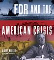 FDR AND THE AMERICAN CRISIS