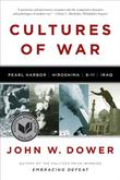 CULTURES OF WAR by John W. Dower