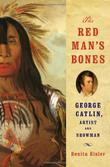 THE RED MAN'S BONES by Benita Eisler