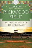 RICKWOOD FIELD by Allen Barra