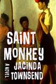 SAINT MONKEY by Jacinda Townsend