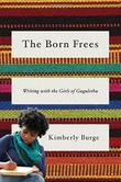 THE BORN FREES by Kimberly Burge