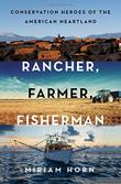 RANCHER, FARMER, FISHERMAN by Miriam Horn