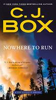 NOWHERE TO RUN by C.J. Box