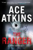 THE RANGER by Ace Atkins