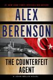 THE COUNTERFEIT AGENT by Alex Berenson