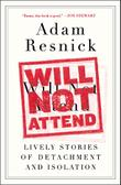 WILL NOT ATTEND by Adam Resnick
